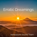 Erratic Dreamings/kentoazumi Sound Team