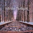 Infinite Twilight/whew
