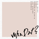Wha Dat?/ACE MARK, FRANKIE PARIS, BANJI, LUI BRAND & SHOWGA