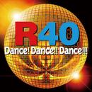 R40 -DANCE! DANCE!! DANCE!!!-/Various Artists