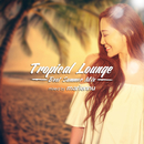 Tropical Lounge -Best Summer Mix- mixed by mariennu/Various Artists