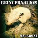 Reincernation/Macaroni