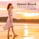 Sunset Beach -Chill out Selection- mixed by DJ Celly/Various Artists