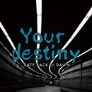 Your destiny/DATE BACK TO DAWN