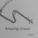 Amazing Grace/Ksuke
