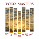 Place In The Sun (feat. Sierra)/VOLTA MASTERS