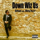 Down Wiz Us (feat. Dirty R.A.Y)/Gifted
