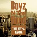 Boyz N The Hood/TOJO BOYz & GANMA