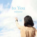 to You/Miracle