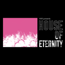 HMV presents HOUSE OF ETERNITY/Houser