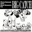BigCatch/浜崎航 & 松本茜