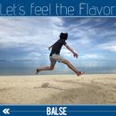 Let's feel the Flavor/BALSE