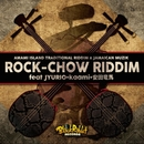 BLACK RABBIT RECORDS - ROCK -CHOW RIDDIM -/BLACK RABBIT RECORDS