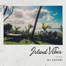 Island Vibes mixed by DJ SAFARI/Various Artists