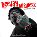 Deejay Business/RUDEBWOY FACE