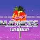 Summer Madness/結月ゆかり