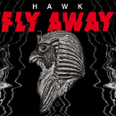 FLY AWAY/HAWK