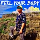 FEEL YOUR BODY/TOM