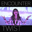 Tokyo Twist/Encounter