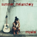 summer melancholy/美耶子