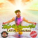 Hasta que Queme el Sol/Latin Samurai
