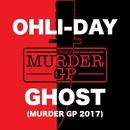 GHOST (Murder GP 2017)/OHLI-DAY