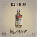 Mobb Life/BAD HOP