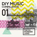 DIY MUSIC COMPILATION Vol.01 ~ TOKYO WONDERLAND/Various Artists