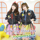 ネバセグ ~Never Say Good-bye~/DelightStyle