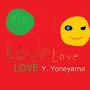 LOVE LOVE LOVE (Fz.ver)/Yoneyama Yoshio