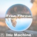 Free Throw/Inu Machine