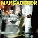 KILLING MY LIFE/MANGADORON