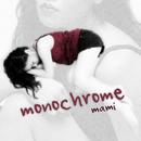 monochrome/mami