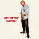 Hate on you (feat. issei)/White Dave