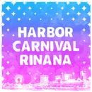 HARBOR CARNIVAL/Rinana