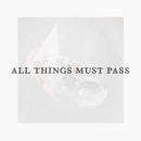 ALL THINGS MUST PASS/whoo