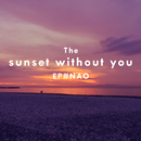 sunset without you/NAO