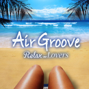 Air Groove -Relax & Lovers-/Various Artists