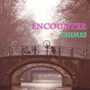 Encounter/Chaimes