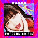 POPCORN CRISIS/MANON
