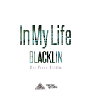 In My Life/BLACKLIN