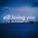 still loving you/ADDiC