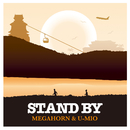 STAND BY/MEGAHORN & U-MIO