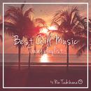 Best Chill Music -Travel Playlist- by 橘リン/橘リン