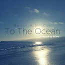 To The Ocean/Nelson Babin-Coy