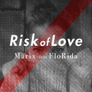 Risk Of Love/Marix