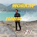 WORKIN' HARD/Zii