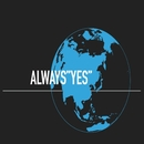 """ALWAYS""""YES""""/Open-Air"""
