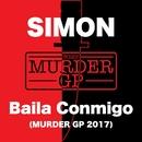 Baila Conmigo (Murder GP 2017)/SIMON