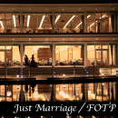 Just Marriage/FOTP